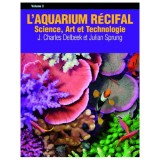 L'aquarium récifal - Volume 3