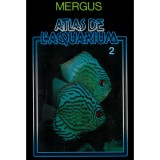 MERGUS Atlas de l'aquarium - Tome 2